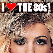 Play & Download I Love the 80s by Various Artists | Napster