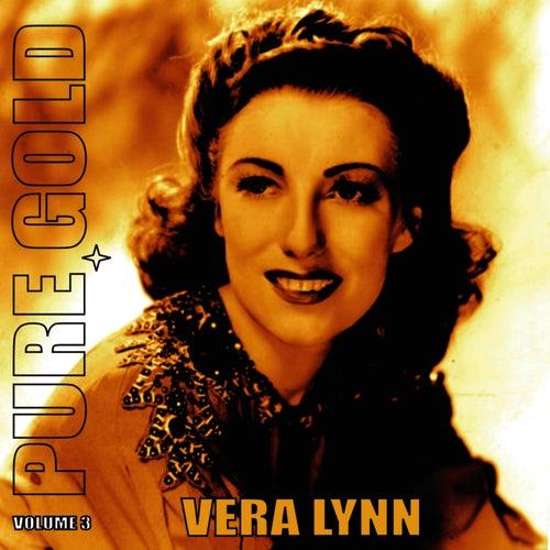 Play & Download Pure Gold - Vera Lynn, Vol. 3 by Vera Lynn   Napster