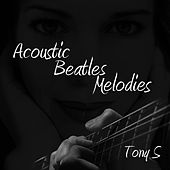Play & Download Acoustic Beatles Melodies by Los Tony's | Napster