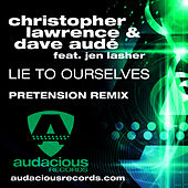 Play & Download Lie To Ourselves (Pretension Remix) by Christopher Lawrence | Napster