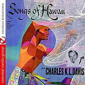 Songs Of Hawaii (Digitally Remastered) by Charles K. L. Davis
