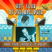 Play & Download Wrap Your Troubles In Dreams by Hot Club of Philadelphia | Napster