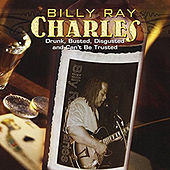 Play & Download Drunk, Busted, Disgusted and Can't Be Trusted by Billy Ray Charles | Napster