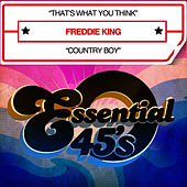 Play & Download That's What You Think / Country Boy [Digital 45] - Single by Freddie King | Napster
