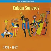 Play & Download The music of Cuba  - Cuban Soneros, Vol. 1 / 1934 - 1957 by Various Artists | Napster