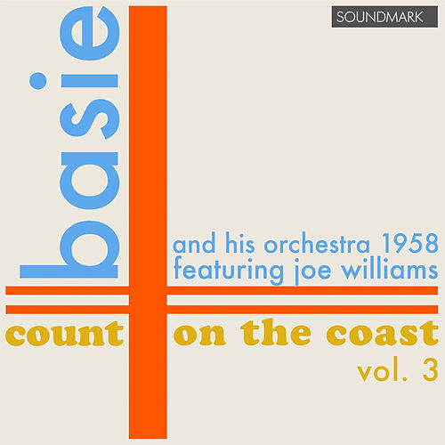 Play & Download Count Basie and his Orchestra: Count on the Coast vol. 3, in Stereo, 1958 by Various Artists | Napster