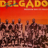 Play & Download Freedom Has Its Price by Junior Delgado | Napster