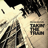 Play & Download Takin' The Train by The Saw Doctors | Napster