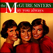 Play & Download May You Always by McGuire Sisters | Napster