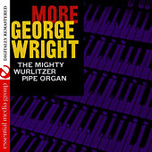 More George Wright (Digitally Remastered) by George Wright