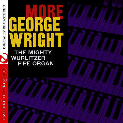 Play & Download More George Wright (Digitally Remastered) by George Wright | Napster