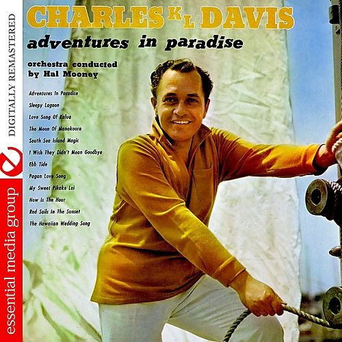 Play & Download Adventures In Paradise (Digitally Remastered) by Charles K. L. Davis | Napster