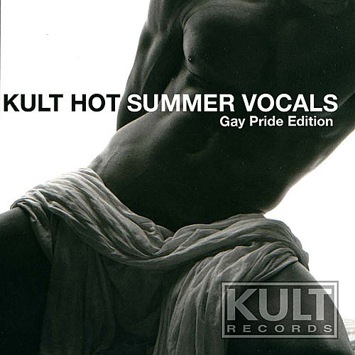 Play & Download KULT Hot Summer Vocals (Gay Pride Edition) by Various Artists | Napster