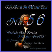 Play & Download Bach In Musical Box 56 / Prelude And Partita F Major Bwv833 by Shinji Ishihara | Napster