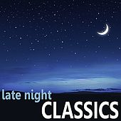 Play & Download Late Night Classics by Various Artists | Napster