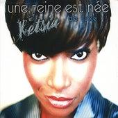 Une reine est née (deluxe) by Ketsia
