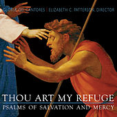 Play & Download Thou Art My Refuge - Psalms Of Salvation and Mercy by Gloriæ Dei Cantores | Napster