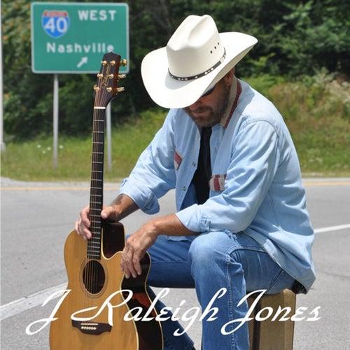 J Raleigh Jones by J Raleigh Jones