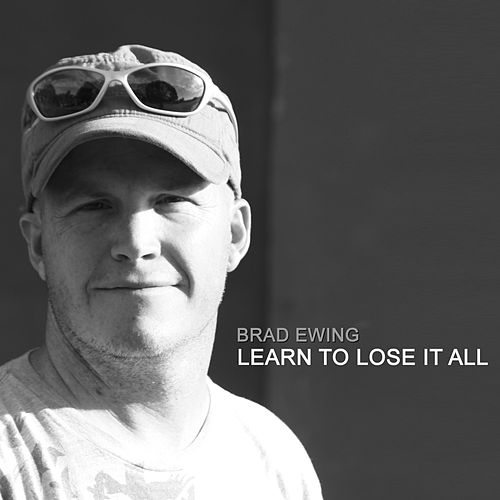 Play & Download Learn To Lose It All by Brad Ewing | Napster
