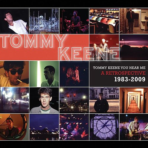 Play & Download Tommy Keene You Hear Me: A Retrospective 1983-2009 by Tommy Keene | Napster