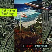 Play & Download I Heart California by Admiral Radley | Napster