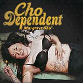 Play & Download Cho Dependent by Margaret Cho | Napster