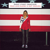Play & Download Your Love Alone Is Not Enough by Manic Street Preachers | Napster