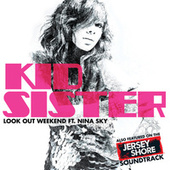 Look Out Weekend by Kid Sister