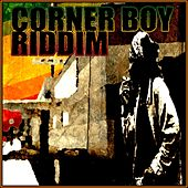 Corner Boy Riddim by Various Artists