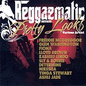 Play & Download Reggaematic Pretty Looks by Various Artists | Napster