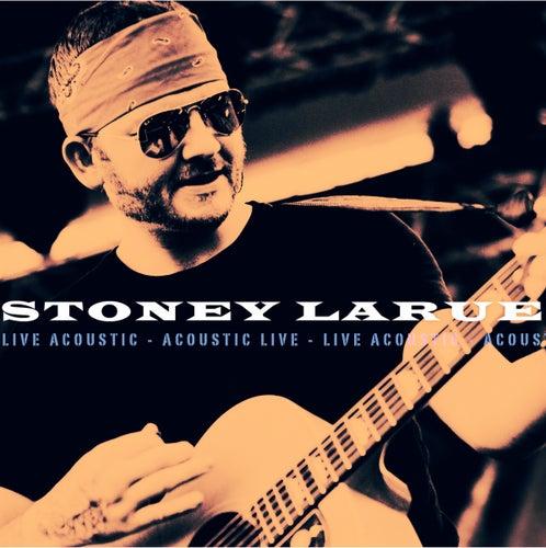 Stoney LaRue-Live Acoustic by Stoney LaRue