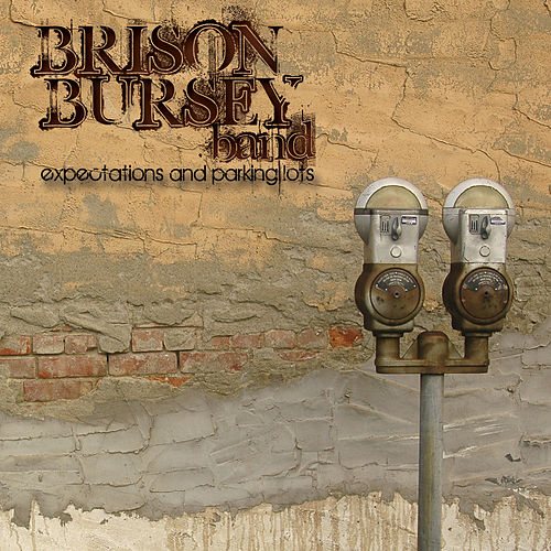 Play & Download Expectations and Parking Lots by Brison Bursey Band | Napster