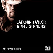 Aces 'N Eights by Jackson Taylor & the Sinners