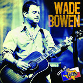 Live at Billy Bob's Texas CD/DVD Combo by Wade Bowen