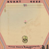 Black Teeth & Golden Tongues by Burnt Ones