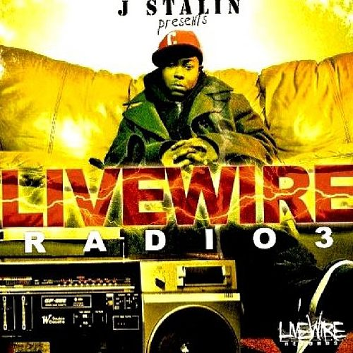 Play & Download Livewire Radio 3 by J-Stalin | Napster