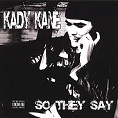 Play & Download So They Say by Kady Kane | Napster