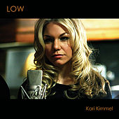 Low by Kari Kimmel