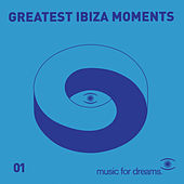 Music for Dreams presents Greatest Ibiza Moments # 1 von Various Artists