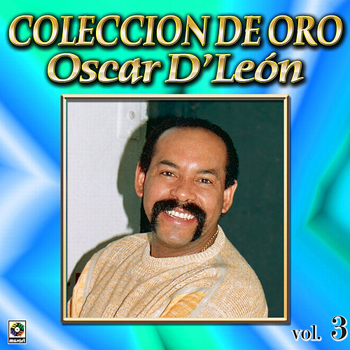 Play & Download Oscar D'leon Coleccion De Oro, Vol. 3 by Oscar D'Leon | Napster