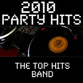 Play & Download 2010 Party Hits by The Top Hits Band | Napster