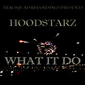 Play & Download What It Do by Hoodstarz | Napster