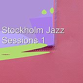 Stockholm Jazz Sessions 1 by Various Artists