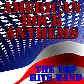 Play & Download American Rock Anthems by The Top Hits Band | Napster