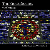 Choral Essays, Vol. 2: Reflections by King's Singers