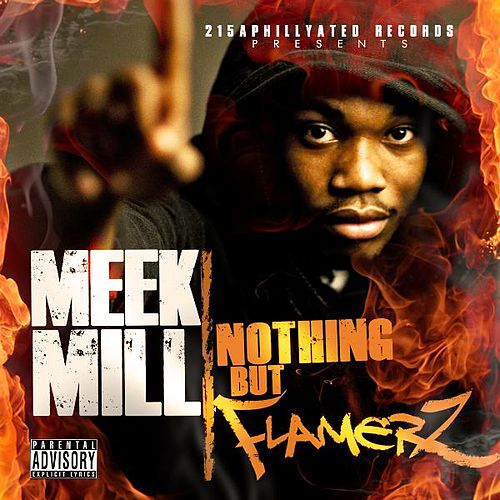 Play & Download Nothing But Flamerz (explicit) by Meek Mill | Napster