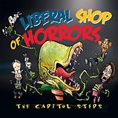 Play & Download Liberal Shop of Horrors by Capitol Steps | Napster