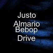 Play & Download Bebop Drive by Justo Almario | Napster