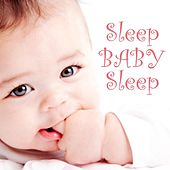 Play & Download Sleep Baby Sleep - Baby Lullaby Music by Baby Songs Music | Napster
