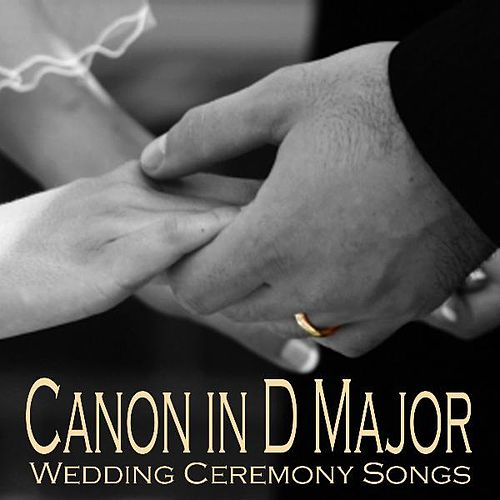 Play & Download Canon In D Major - Wedding Ceremony Songs by Wedding Songs Music | Napster